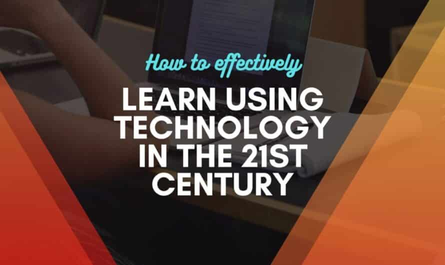 Learn Using Technology: 7 Effective Ways